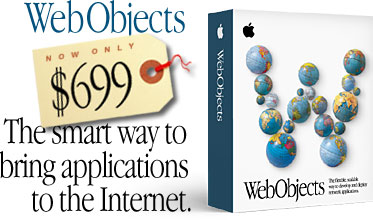 WebObjects. The smart way to bring applications to the Internet.