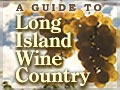Guide to Long Island Wine Country
