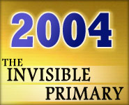 2004: The Invisible Primary