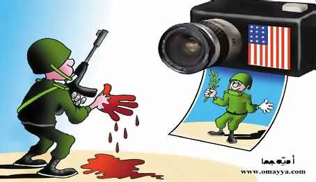 cartoon by Omayya Joha - www.omayya.com.  It shows an Army soldier, one of his hands dripping with the red blood of his victims, while in his other hand he holds an assault rifle.  He is facing a camera that has an American flag on it, symbolizing the American mass-media.  Out of this camera comes a photograph of the soldier, but the photo shows him holding an olive branch instead of a rifle as he smiles innocently and waves his other hand which shows no blood on it.