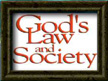 CLICK HERE for God's Law and Society Video!