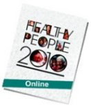 Click here for access to Healthy People 2010 online documents.