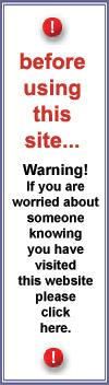 Warning! If you are worried about someone knowing that you have visited this web site, please click here.