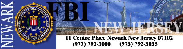 Newark New Jersey  FBI 24 hr Phone 973-792-3000