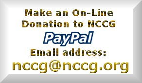 Click here if you would like to make an on-line donation using PayPal - remember to use the email address nccg@nccg.org