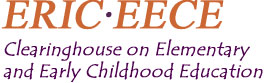 ERIC EECE Clearinghouse on Elementary and Early Childhood Education
