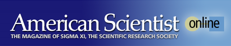 American Scientist Online. The Magazine of Sigma Xi, the Scientific Research Society
