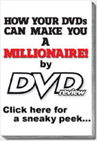 How Your DVDs Can Make You A Millionaire!