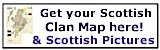 Get your Scottish Clan Map here - correct to the Acts of the Scottish Parliament of 1587 and 1594