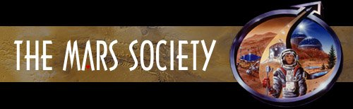 Welcome to The Mars Society - To Explore and Settle the New World. Image courtesy Mars Society member Jon Wiley.