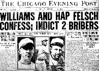 Chicago Evening Post: Williams and Hap Felsch Confess; Indict 2 Bribers