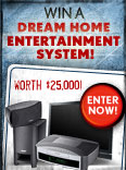 Win a Dream Home Entertainment System!