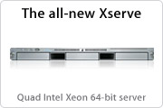 The all-new Xserve. Quad Intel Xeon 64-bit server.