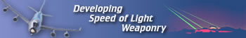 Developing Speed of Light Weaponry