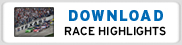 Download race highlights