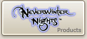 Neverwinter Nights Products