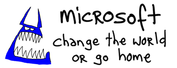 Microsoft: Change the World or Go Home