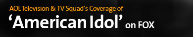 AOL TV and TVSquad's coverage of American Idol on Fox