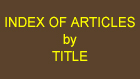 Index of Articles by Title