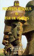 Front cover of: LES MYSTERES RESOLUS de l'ILE DE PAQUES-Solved Mysteries of Easter Island