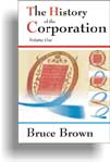 cover thumbnail of The History of the Corporation by Bruce Brown