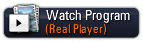 Watch Program (Real Player)