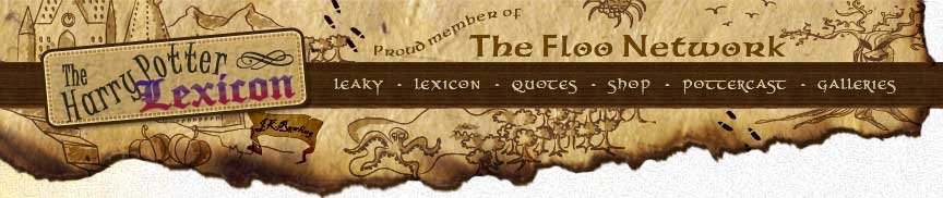 The Harry Potter Lexicon, a Proud Member of the Floo Network.
