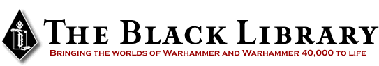 The Black Library | Bringing the worlds of Warhammer and Warhmmer 40,000 to life!