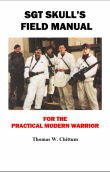 Sgt Skull's Field Manual for the Practical Modern Warrior