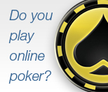 Do you play online poker?