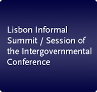 Lisbon Informal Summit / Session of thr Intergovernmental Conference