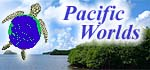 Pacific Worlds Home