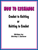 learn to exchange knitting patterns to crochet or exchange your crochet patterns to knitting.