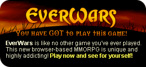 EverWars.com - You have GOT to play this game!