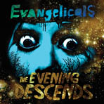 Evangelicals - The Evening Descends cover