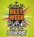 Best Week Ever Podcast