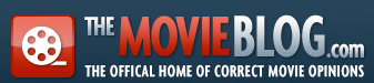 THE MOVIE BLOG : Official Home of Correct Movie Opinions