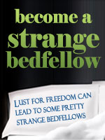 Become a StrangeBedfellow!