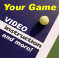 Your Game - Video Instruction and More !