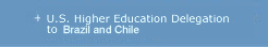 U.S. Higher Education Delegation to Brazil and Chile