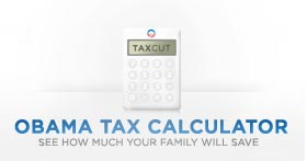 See how much your family will save with the Obama Tax Calculator