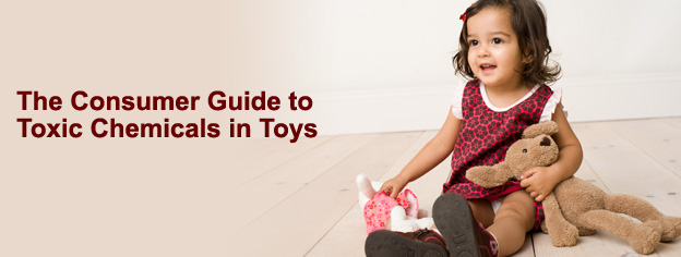 The Consumer Guide to Toxic Chemicals in Toys
