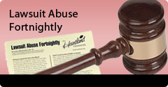 Lawsuit Abuse Fortnightly