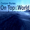 Cantore Stories: On Top of the World