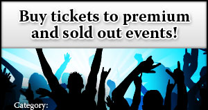 Buy tickets to premium and sold out events