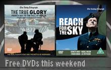 Free DVDs: The True Glory, In Which We Serve and Reach For The Skies, free inside the Telegraph this weekend.