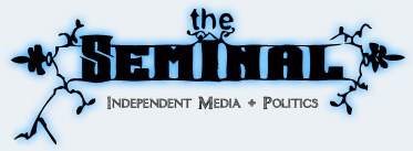 The Seminal :: Independent Media and Culture