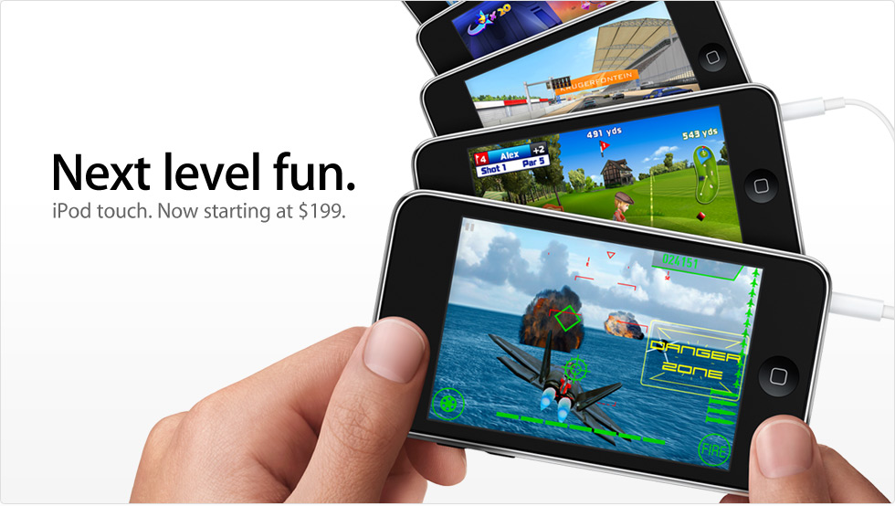 Next level fun. iPod touch. Now starting at $199.