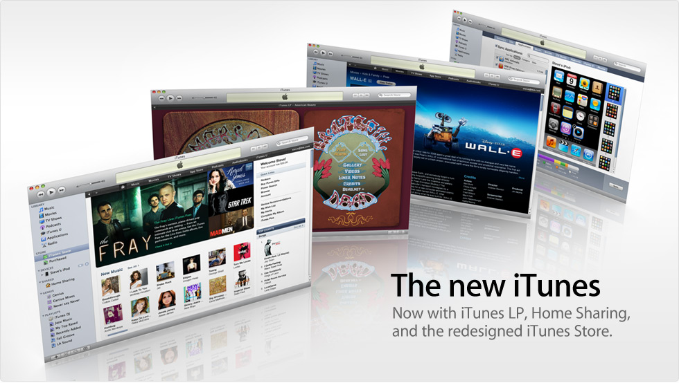 The new iTunes. Now with iTunes LP, Home Sharing, and the redesigned iTunes Store.