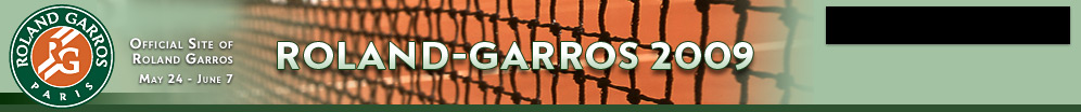 Roland Garros Paris - Official Site of Roland Garros - May 25 - June 8 - Roland Garros 09